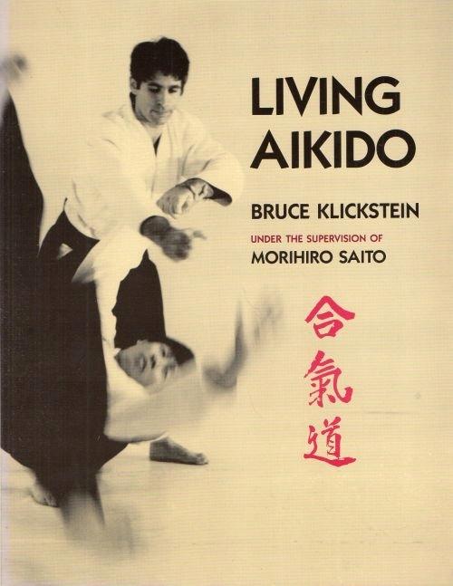 Bruce Klickstein, Morihiro Saito, Living Aikido
