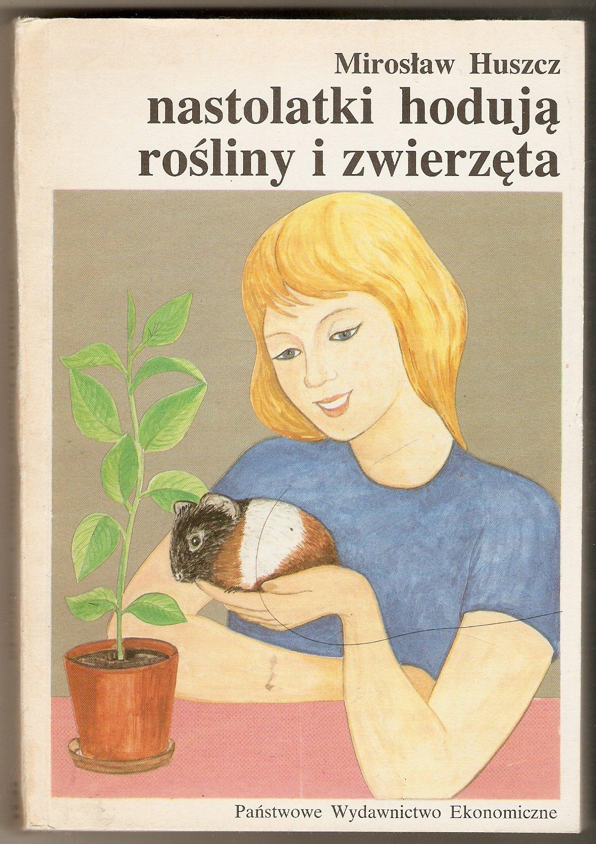 Znalezione obrazy dla zapytania Mirosław Huszcz Nastolatki hodują rośliny i zwierzęta