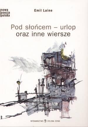 Pod Słońcem Urlop Oraz Inne Wiersze Emil Laine