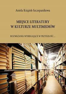 Miejsce literatury w kulturze multimediow. Roz