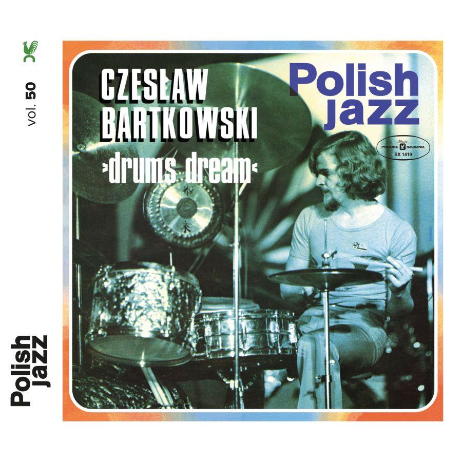Czesław Bartkowski Drums Dream Polish Jazz vol. 50