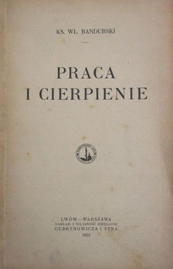 Praca i cierpienie 1921 r.
