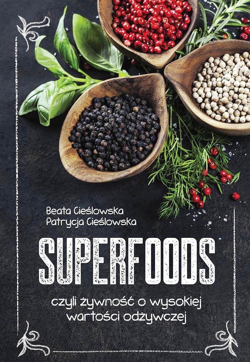 Superfoods, czyli żywność... Patrycja Cieślowska