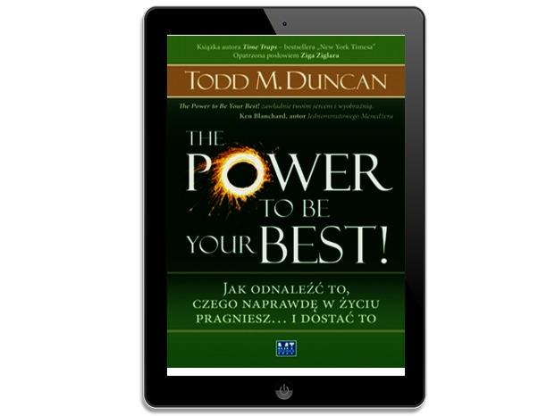 The Power to Be Your Best!. Todd Duncan