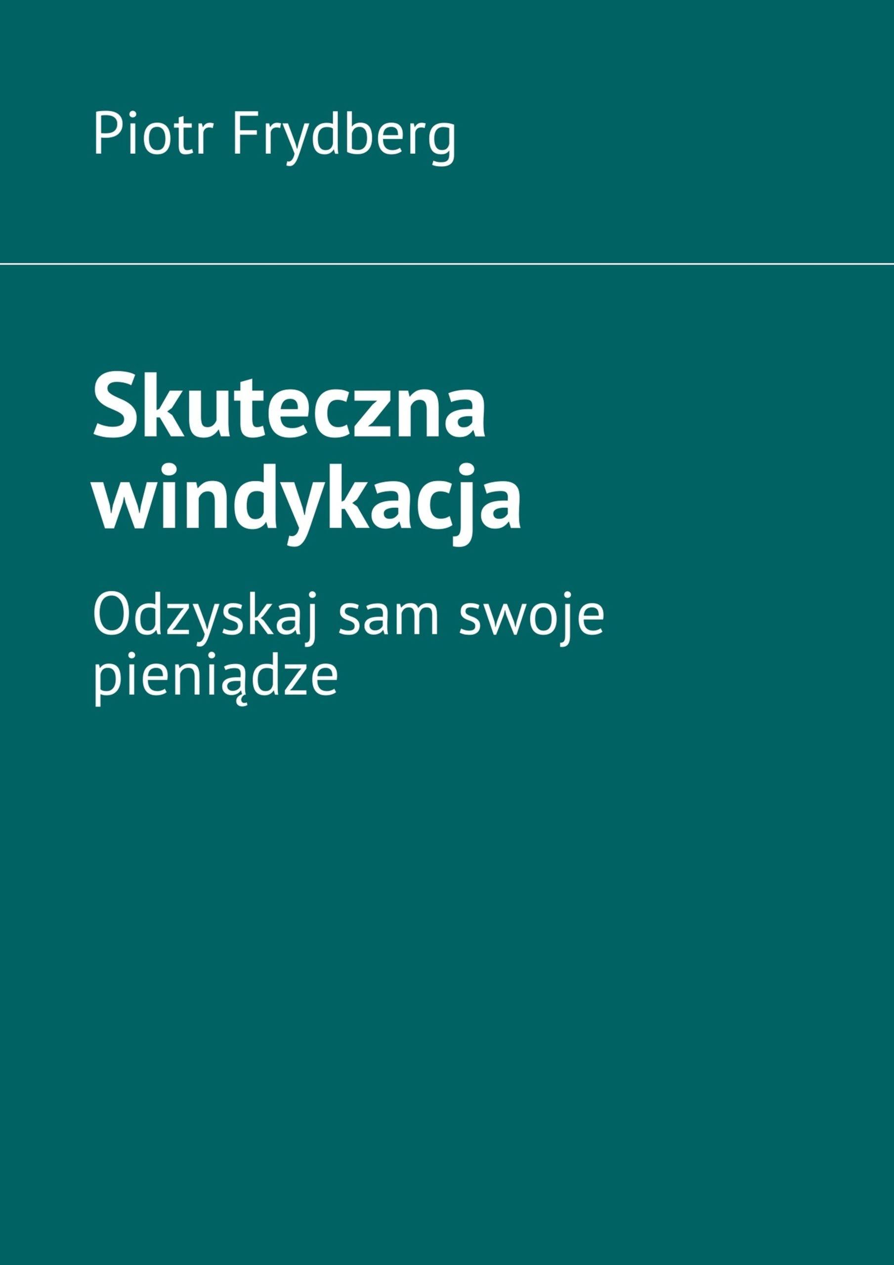 Skuteczna windykacja Piotr Frydberg