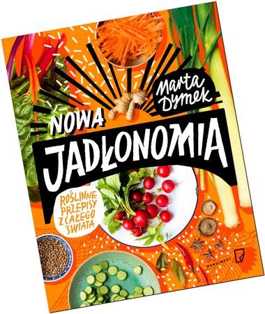 Nowa Jadłonomia Marta Dymek Kuchnia Roślinna Nowa