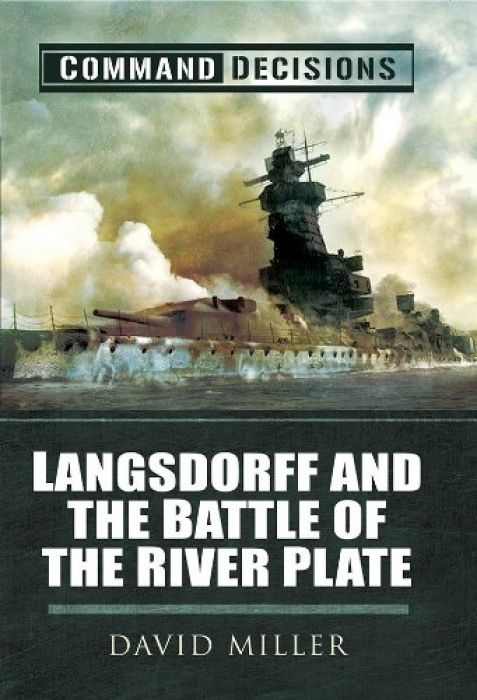 David Miller Command Decisions Langsdorff and the