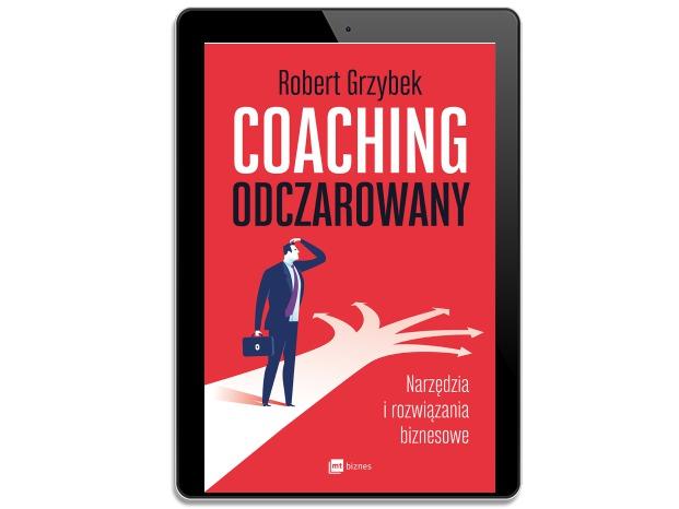 Coaching odczarowany. Narzędzia . Robert Grzybek