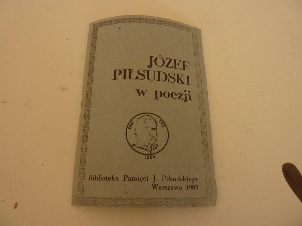 Józef Piłsudski W Poezji Wiersze Historia Polska