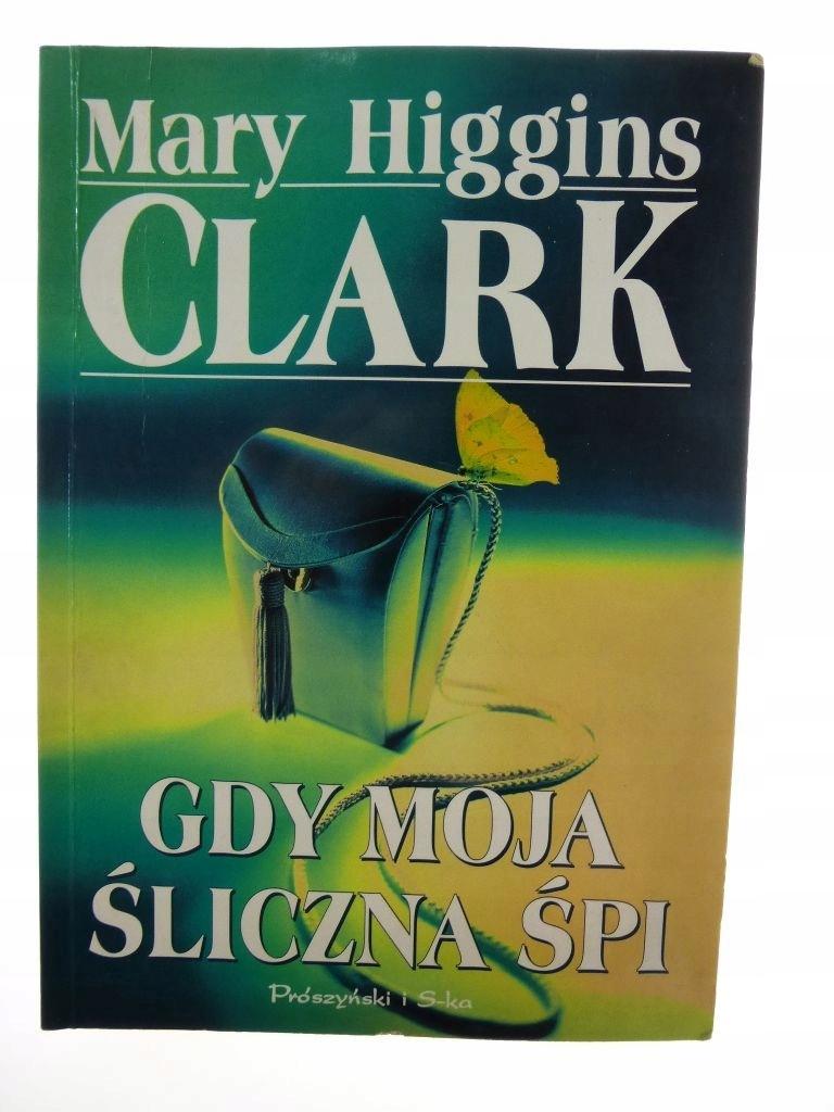 Mary Clark. Gdy Moja Śliczna Śpi