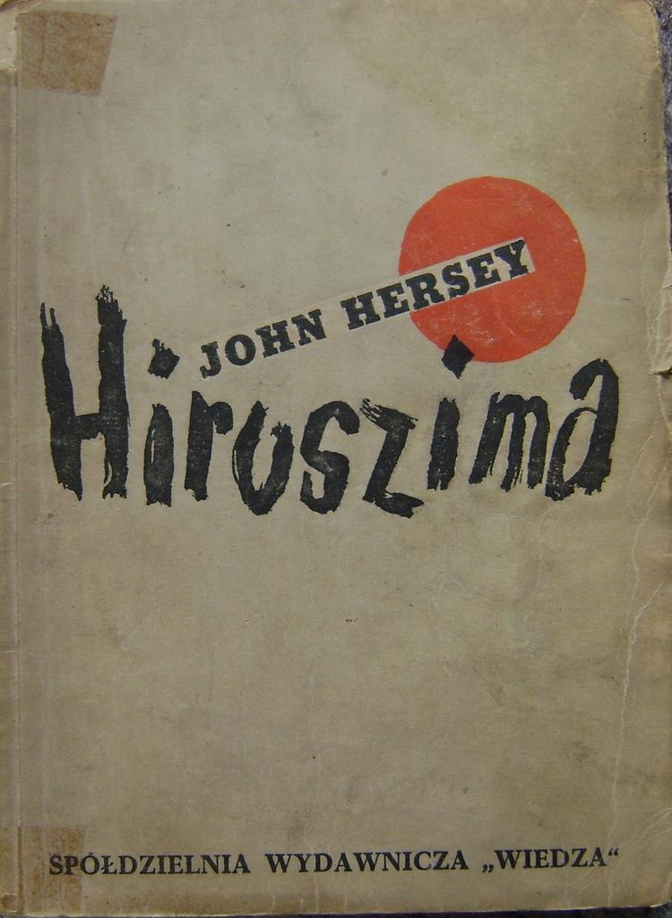 HERSEY-HIROSZIMA - okł. IGNACY WITZ -wyd.1948