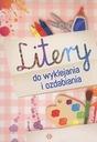 LITERY DO WYKLEJANIA I OZDABIANIA czytanie pisanie