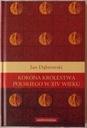 J. Dąbrowski KORONA KRÓLESTWA POLSKIEGO W XIV WIEK
