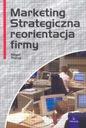 MARKETING STRATEGICZNA REORIENTACJA FIRMY Piercy N