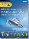 MCTS 70-647 Administrowanie systemem Windows 2008