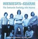 NIEBIESKO-CZARNI Na betonie kwiaty... 1969-1970 CD