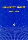 EFEMERYDY PLANET 1950 - 2050 - J. Nawrocki