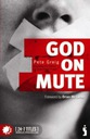 Pete Greig God on Mute Engaging the Silence of Una