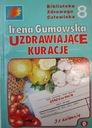 Gumowska Irena  - Uzdrawiające kuracje