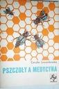 Pszczoły a medycyna - Cecylia Lewandowska 1960