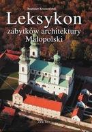 Leksykon zabytków architektury Małopolski Bogusław Krasnowolski