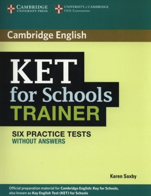KET for Schools Trainer Six Practice Tests without