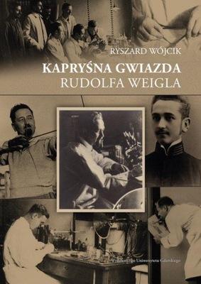 Kapryśna gwiazda Rudolfa Weigla Wójcik Ryszard