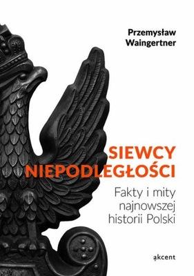 Siewcy Niepodległości. Przemysław Waingertner