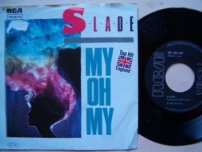 SLADE - MY OH MY - KEEP YOUR HANDS OF MY POWER