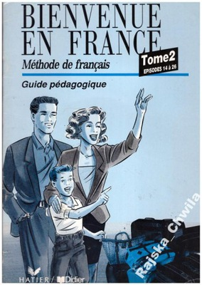 Bienvenue en France Tome 2 Guide Pedagogique NOWA