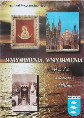 A. Wojciechowicz WSPOMNIENIA , WSPOMNIENIA  Wilno