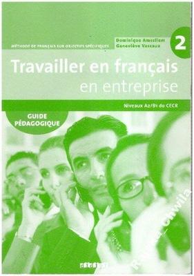 Travailler en francais en entreprise 2 Dla nauczyc