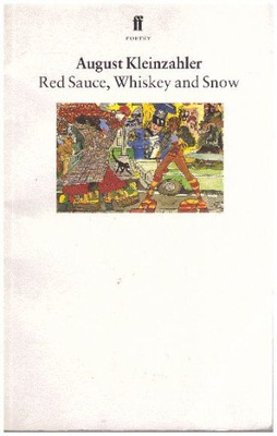 Red Sauce Whiskey and Snow August Kleinzahler ang