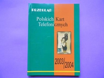 КАТАЛОГ ПОЛЬСКИХ ТЕЛЕФОННЫХ КАРТ 2003 / 2004