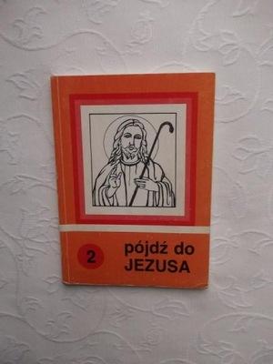 PÓJDŹ DO JEZUSA 2 KURIA LUBLIN 1986 /RELIGIA WIARA