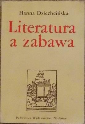 H. Dziechcińska LITERATURA A ZABAWA Z dziejów kult