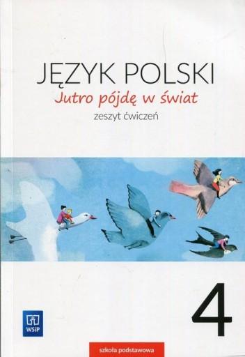 J.Polski SP 4 Jutro pójdę w świat ćw. WSiP WSiP