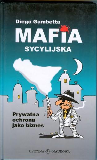 Diego Gambetta - Mafia Sycylijska twarda opr. NOWA