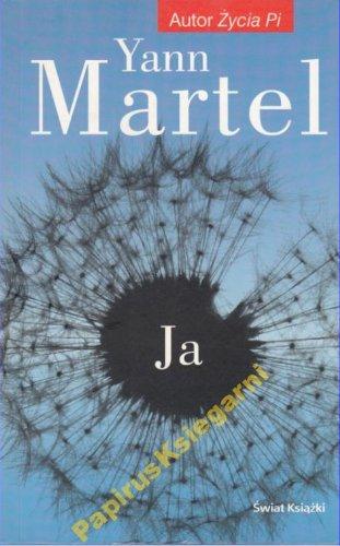 Ja - Yann Martel,nowa