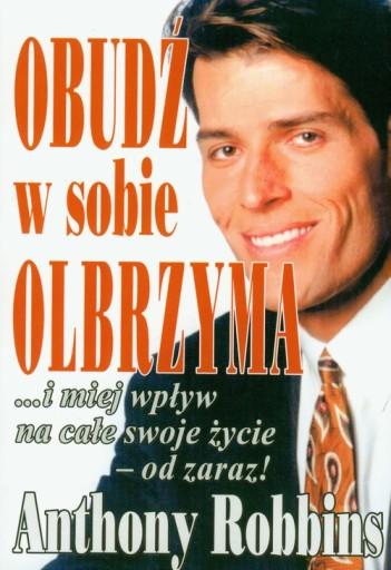OBUDŹ W SOBIE OLBRZYMA - Anthony TONY Robbins