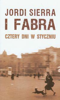 CZTERY DNI W STYCZNIU I FABRA /OPRAWA, NOWA/