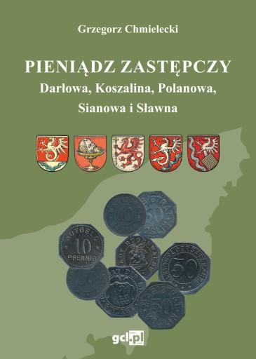 Pieniądz zastępczy Darłowa, Koszalina, Polanowa ..