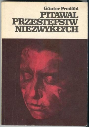 G. Prodohl - Pitawal przestępstw niezwykłych